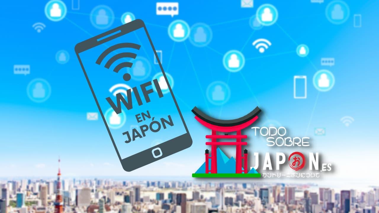 TODO SOBRE EL WIFI EN JAPÓN GRATIS Y ACCESO A INTERNET EN + 1000 PUNTOS DE ACCESO
